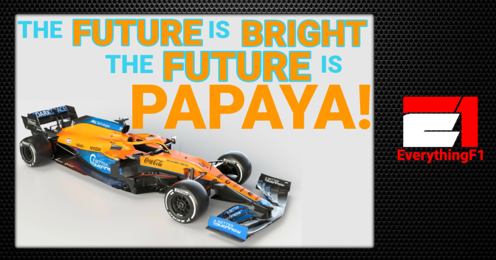 McLaren 2021… The Future is bright the future is Papaya