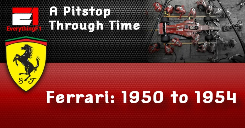 EverythingF1's A Pit Stop Through Time: Ferrari 1950 -1954